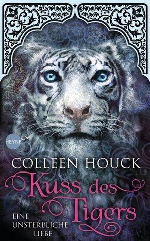 Kuss des Tigers - Eine unsterbliche Liebe (The Tiger Saga, #1)