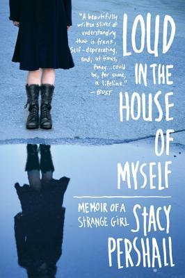 Loud in the House of Myself: Memoir of a Strange Girl EPUB