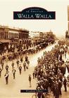 Walla Walla (Images of America: Washington)