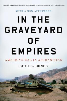 In the Graveyard of Empires by Seth G. Jones
