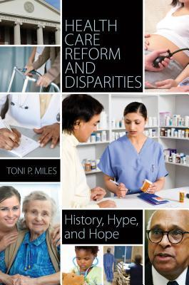 Health Care Reform and Disparities by Toni P. Miles