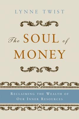 The Soul of Money by Lynne Twist