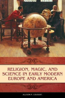 Religion Magic and Science in Early Modern Europe and America