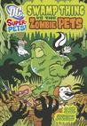 Swamp Thing Vs the Zombie Pets by John Sazaklis