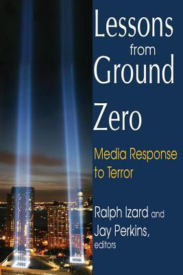 Lessons from Ground Zero: Media Response to Terror