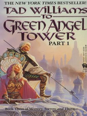 To Green Angel Tower(Memory, Sorrow, and Thorn 3 part 1)