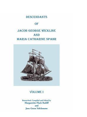 Descendants Of Jacob George Wickline And Maria Catharine Spahr: Volume I