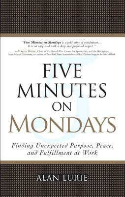 Five Minutes on Mondays by Alan Lurie