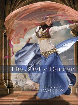 The Belly Dancer by DeAnna Cameron