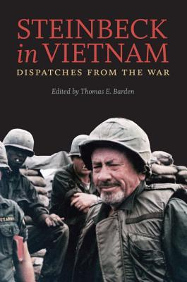 Steinbeck in Vietnam: Dispatches from the War