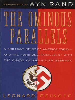 The Ominous Parallels by Leonard Peikoff