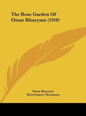 The Rose Garden of Omar Khayyam (1910)
