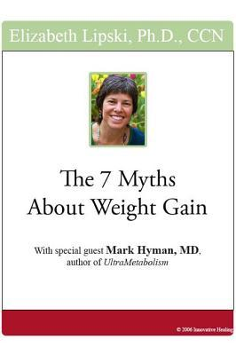The 7 Myths about Weight Gain