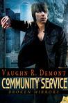 Community Service (Broken Mirrors, #3)