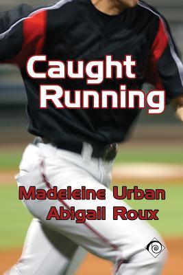 Caught Running by Madeleine Urban