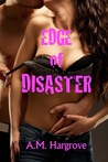 Edge of Disaster (Edge, #1)