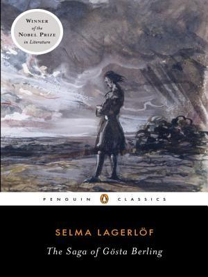 The Saga of Gosta Berling by Selma Lagerlöf