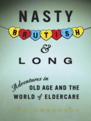 Nasty, Brutish, and Long