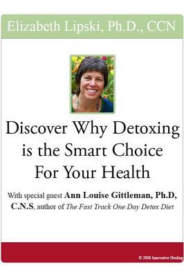 Discover Why Detox Is the Smart Choice for Your Health