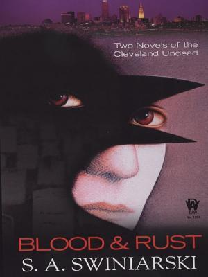Blood and Rust: Two Novels of the Cleveland Undead