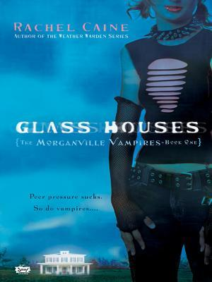 Glass Houses(The Morganville Vampires 1) - Rachel Caine