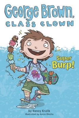 Super Burp! (George Brown, Class Clown, #1)