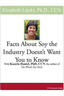 Facts about Soy the Industry Doesn't Want You to Know