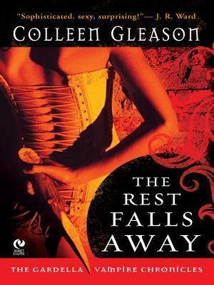 The Rest Falls Away(The Gardella Vampire Hunters 1)