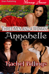 Three Men and a Woman: Annabelle (Three Men and a Woman #1)