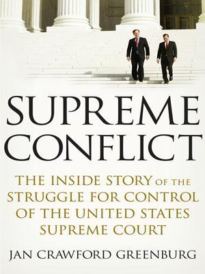 Supreme Conflict: The Inside Story of the Struggle for Control of the United States Supreme Court EPUB