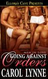 Going Against Orders (Men in Love #5)