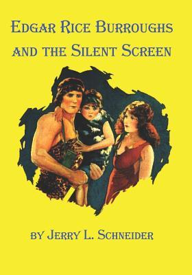 Edgar Rice Burroughs and the Silent Screen
