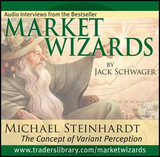 Market Wizards: Inverview with Michael Steinhardt, the Concept of Variant Perception