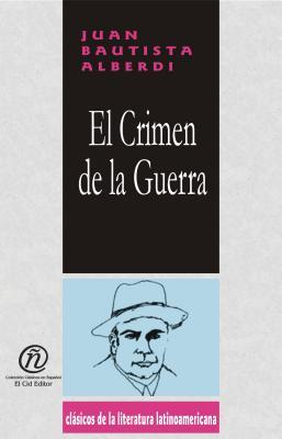 """El Crmen de La Guerra: Coleccin de Clsicos de La Literatura Latinoamericana """"Carrascalejo de La Jara"""""""