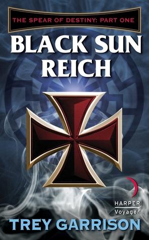 Black Sun Reich (The Spear of Destiny, #1)