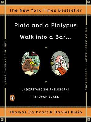 Plato and a Platypus Walk Into a Bar . . . by Thomas Cathcart