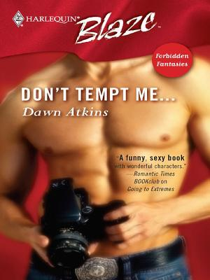 Don't Tempt Me (Forbidden Fantasies #1) by Dawn Atkins