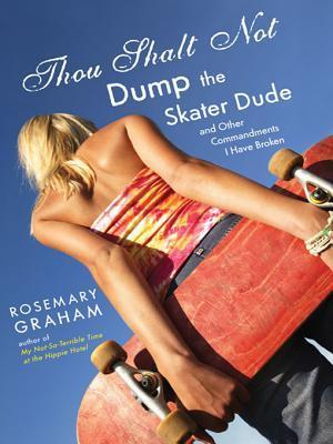 Thou Shalt Not Dump the Skater Dude