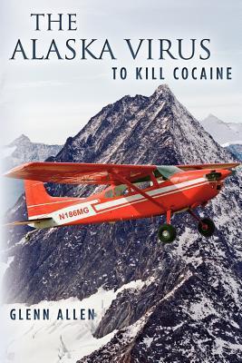 The Alaska Virus: To Kill Cocaine (ePUB)