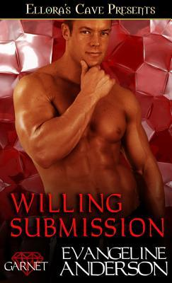 Willing Submission by Evangeline Anderson