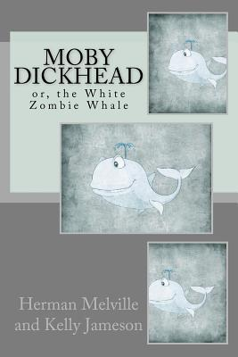 Moby Dickhead: or, the White Zombie Whale