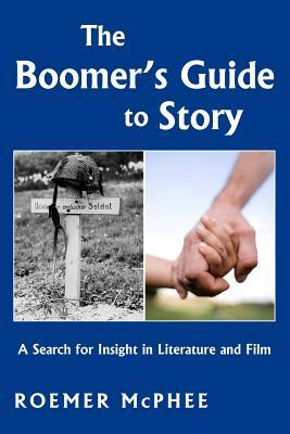The Boomer's Guide to Story by Roemer McPhee