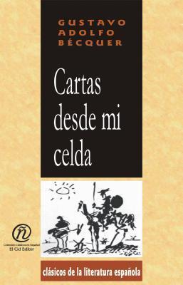 Cartas desde mi celda by Gustavo Adolfo Bécquer