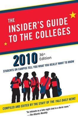 The Insider's Guide to the Colleges, 2010: Students on Campus Tell You What You Really Want to Know
