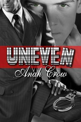 Uneven by Anah Crow