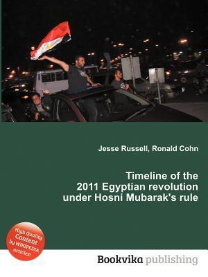 Timeline of the 2011 Egyptian Revolution Under Hosni Mubarak's Rule