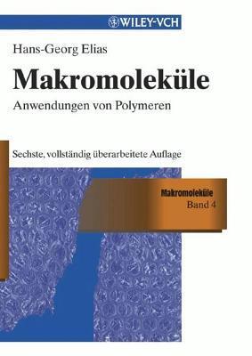 Makromolekule, Band 3: Industrielle Polymere Und Synthesen