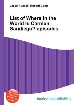 List of Where in the World Is Carmen Sandiego? Episodes