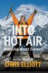 "Into Hot Air: Mounting Mount Everest Another """"Novel"""" by Chris Elliott"