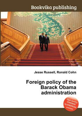 Foreign Policy of the Barack Obama Administration